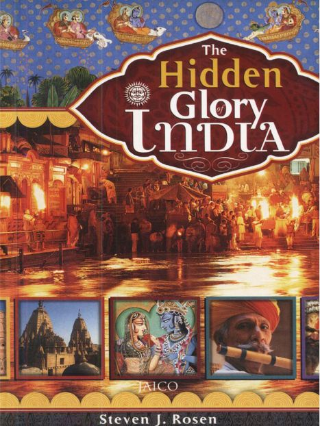 The Hidden Glory of India By Steven J. RosenSatyaraja Dasa,