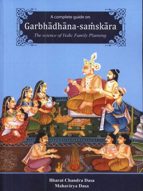 A complete guide on Garbhadhana-samskara by Bharat Chandra Dasa, Mahavirya Dasa